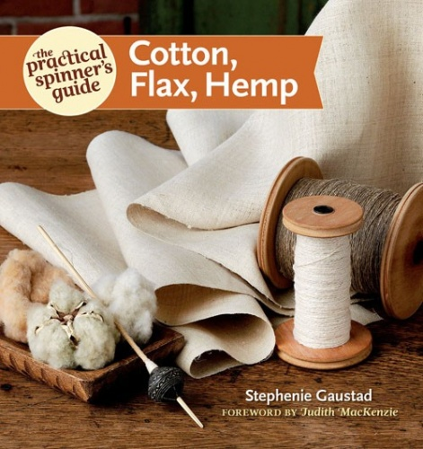 The Practical Spinners Guide: Cotton, Flax and Hemp