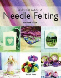 Beginners Guide to Needlefelting