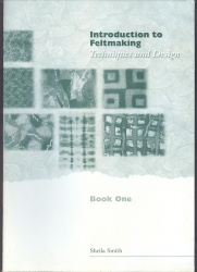 Introduction To Feltmaking - Sheila Smith